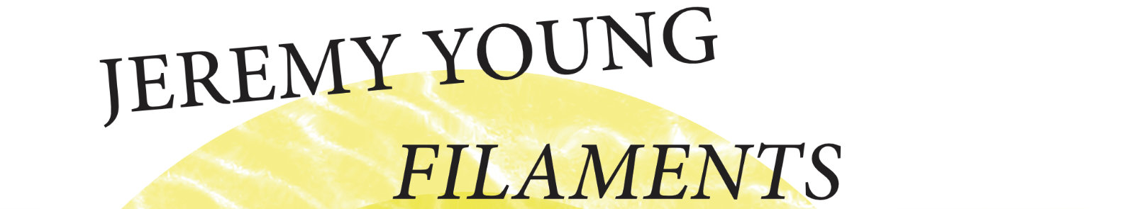 Jeremy Young - Filaments
