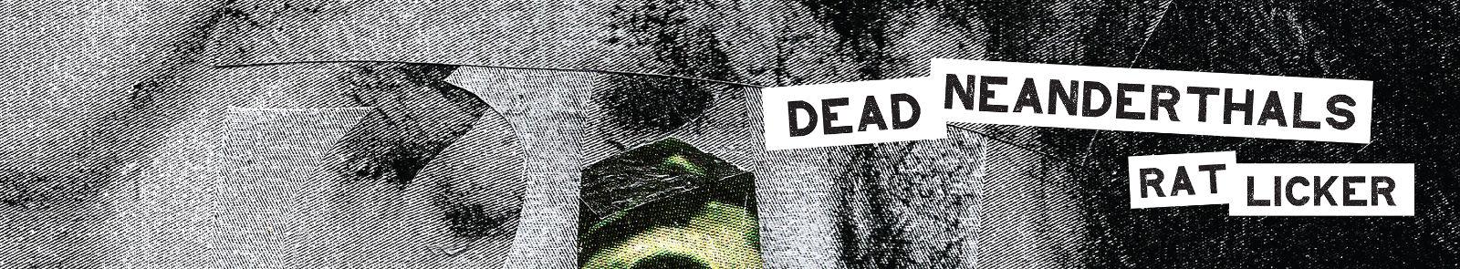 MFRS002 Dead Neanderthals - Rat Licker codes_websitebanner